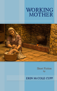 What if Mary had to get a job? WORKING MOTHER #ebook by Erin McCole Cupp