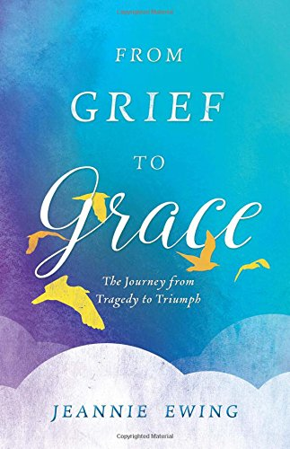 An Open Book Linkup: From Grief to Grace by Jeannie Ewing (non-fiction, self-help)