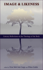Image and Likeness: Literary Reflections on the Theology of the Body available from FQP. See St. John Paul II's teachings on the meaning of human love in a whole new way. #shortreads #poetry #fiction #TOB
