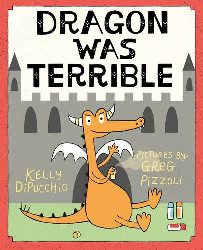 Sabbath Rest Book Talk: THE POWER OF STORY with Dragon Was Terrible by Kelly DIPucchio, Illustrated by Greg Pizzoli