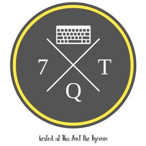 7 Quick Takes Weekly Blog Linkup at This Ain't the Lyceum