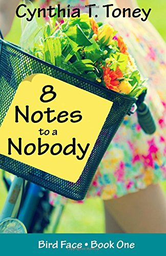 8 Notes to a Nobody, Book 1 onf BIRDFACE by Cynthia Toney, reviewed at Erin McCole Cupp's #OPENBOOK review