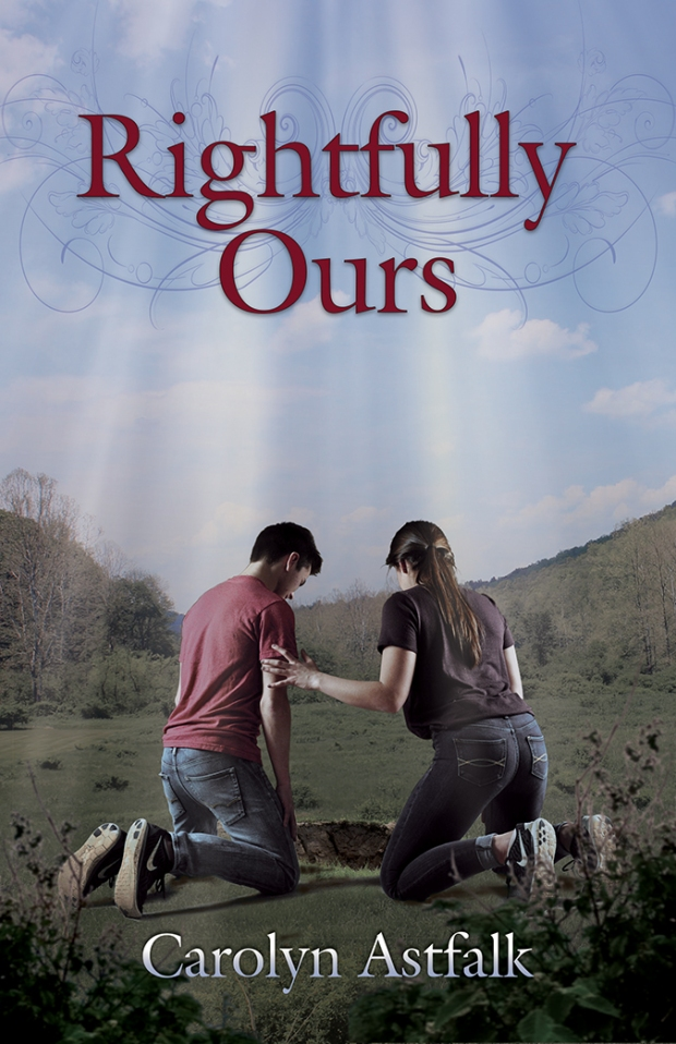Rightfully Ours by Carolyn Astfalk, clean but challenging YA romance