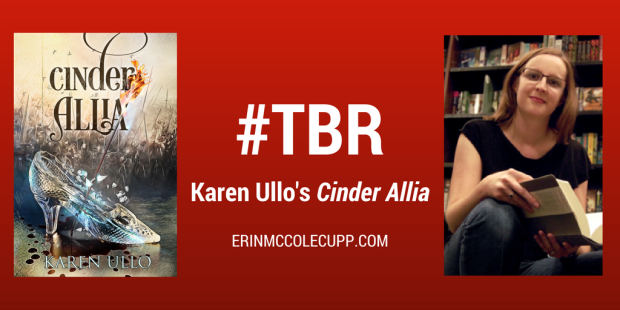 Can't wait to read CINDER ALLIA by Karen Ullo #tbr #fairytale #fantasy