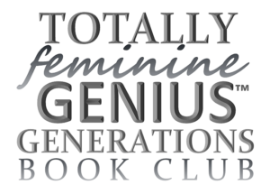 Virtue Mentoring for Teen Girls through the Totally Feminine Genius(TM) Generations Book Club