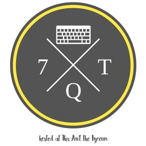 Seven Quick Takes: Bits of Blogging Linkup with Kelly at This Ain't the Lyceum