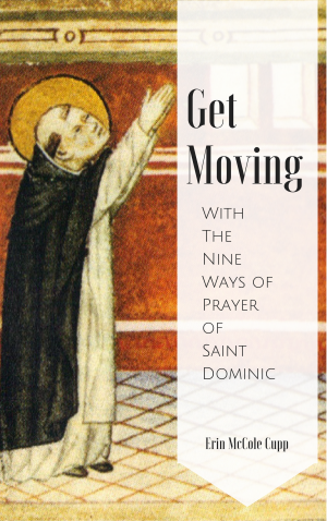 Get Moving With The Nine Ways of Prayer of Saint Dominic: a quick little read to help you explore a deeper relationship with God, body and soul! 99cents on Amazon, but free to newsletter subscribers. Click for more!